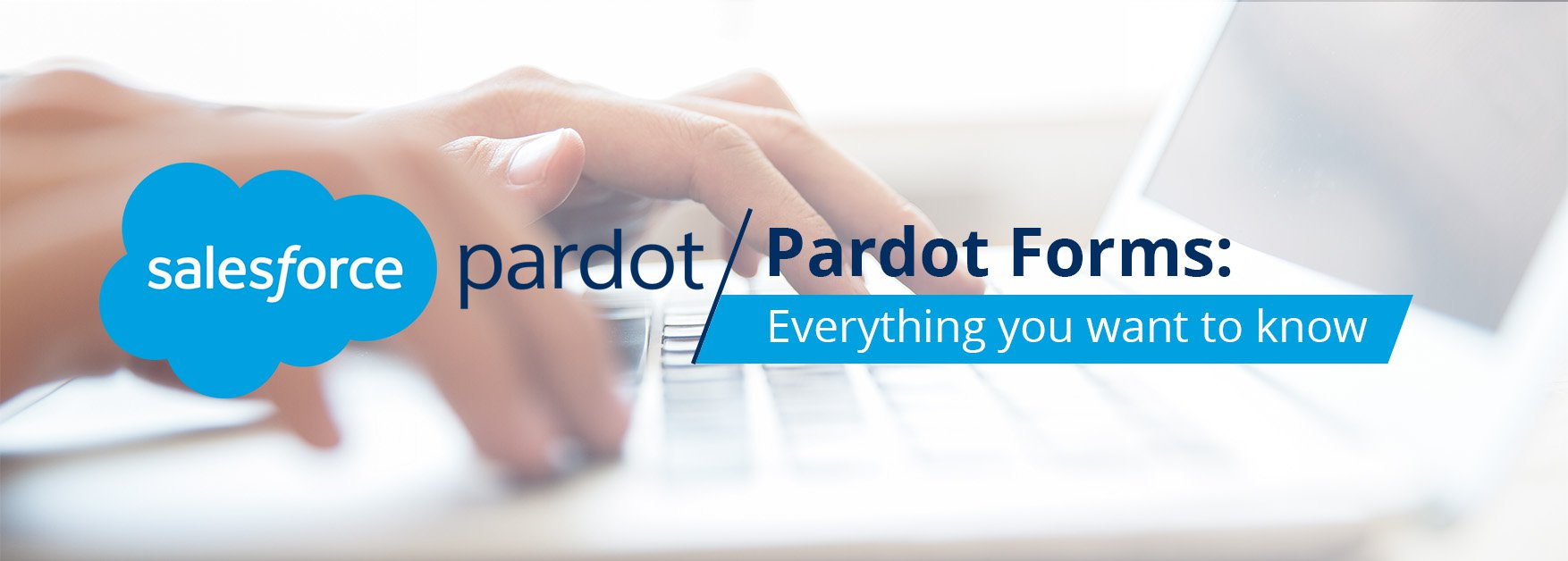 Pardot Forms: Everything You Wanted To Know