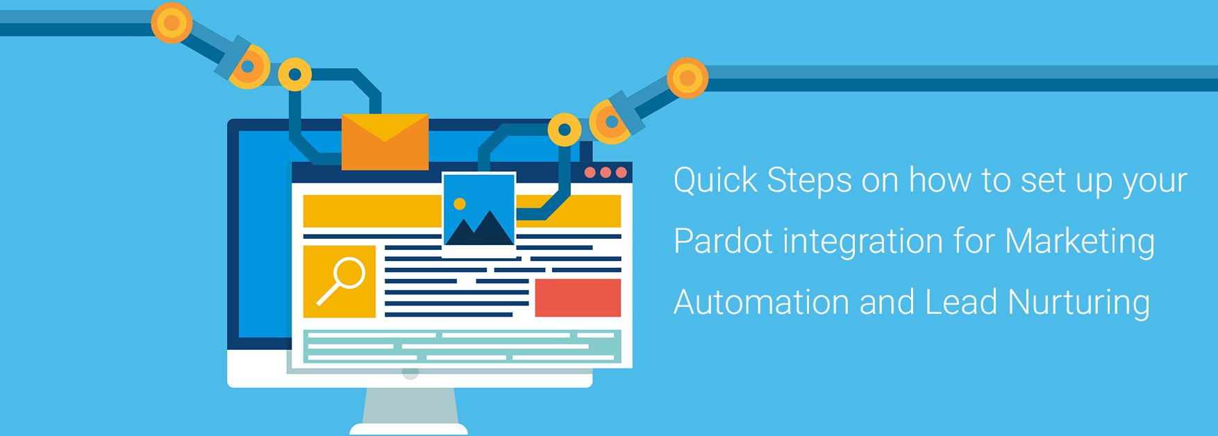 B2B Lead Nurturing With Pardot & Quick Steps On How To Set Up Your Pardot Integration