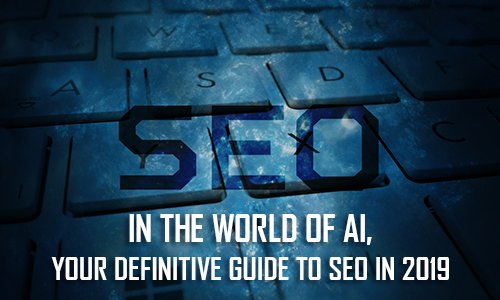 In the World of AI and Chatbots, Your Definitive Guide to SEO